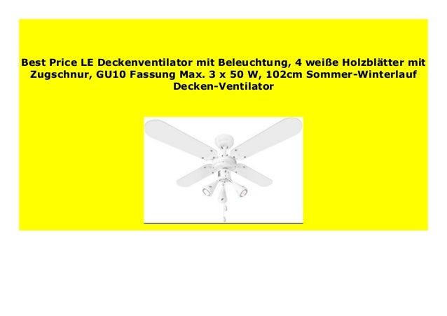 3 x 50 W 4 wei/ße Holzbl/ätter mit Zugschnur 102cm Sommer-Winterlauf Decken-Ventilator GU10 Fassung Max LE Deckenventilator mit Beleuchtung