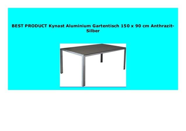 Gartentisch 150.Best Seller Kynast Aluminium Gartentisch 150 X 90 Cm