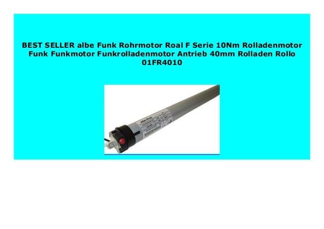 echt kaufen einzigartiger Stil neue auswahl BIG SALE albe Funk Rohrmotor Roal F Serie 10Nm Rolladenmotor ...