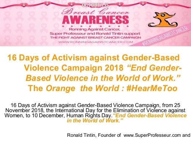 "16 Days of Activism against Gender-Based Violence Campaign 2018 : ""End Gender-Based Violence in the World of Work."" The Orange  the World : #HearMeToo – Supported by Les Aventures de Ronald Tintin Slide 2"