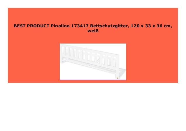 Pinolino 173417 Bettschutzgitter weiß 120 x 33 x 36 cm