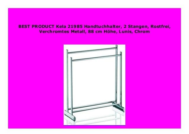 Chrom 2 Stangen Verchromtes Metall 88 cm H/öhe Rostfrei Lunis Kela 21985 Handtuchhalter