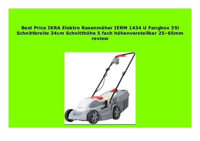 IKRA Elektro Rasenm/äher IERM 1434 U Fangbox 35l Schnittbreite 34cm Schnitth/öhe 5-fach h/öhenverstellbar 25 65mm