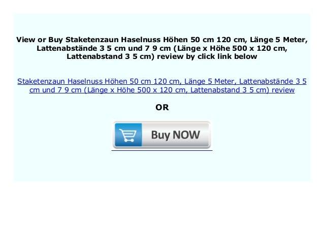 Lattenabst/ände 3-5 cm und 7-9 cm L/änge 5 Meter 120 cm L/änge x H/öhe: 500 x 50 cm, Lattenabstand 3-5 cm Staketenzaun Haselnuss H/öhen 50 cm