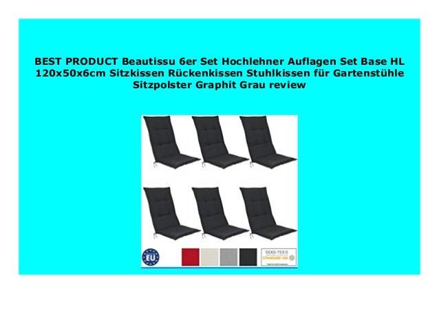 Hot Sale Beautissu 6er Set Hochlehner Auflagen Set Base Hl
