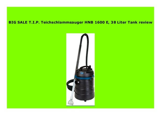 Teichschlammsauger HNB 1600 E T.I.P 38 Liter Tank