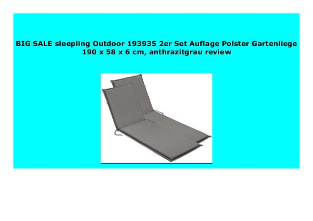 anthrazitgrau sleepling Outdoor 193935 2er Set Auflage Polster Gartenliege 190 x 58 x 6 cm