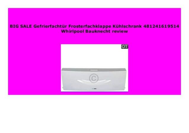 Gefrierfacht/ür Frosterfachklappe K/ühlschrank 481241619514 Whirlpool Bauknecht