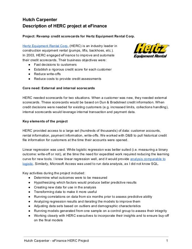 Hutch Carpenter  Description of HERC project at eFinance    Project: Revamp credit scorecards for Hertz Equipment Rental C...
