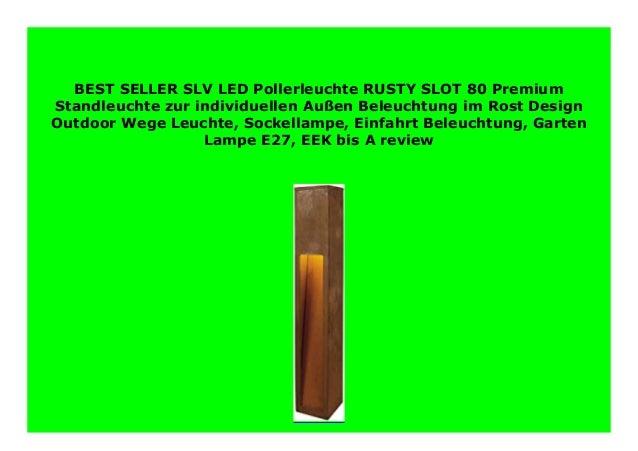 Garten-Lampe Outdoor Wege-Leuchte SLV LED Pollerleuchte RUSTY PATHLIGHT E27 Einfahrt-Beleuchtung Premium Standleuchte zur individuellen Au/ßen-Beleuchtung im Rost-Design EEK bis A++ Sockellampe