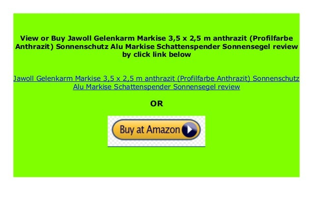 Profilfarbe: Anthrazit Jawoll Gelenkarm-Markise 4 x 2,5 m anthrazit Sonnenschutz Alu Markise Schattenspender Sonnensegel