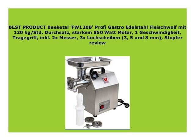 starkem 850 Watt Motor 2x Messer 3, 5 und 8 mm inkl Beeketal FW120B Profi Gastro Edelstahl Fleischwolf mit 120 kg//Std Stopfer 1 Geschwindigkeit Durchsatz Tragegriff 3x Lochscheiben