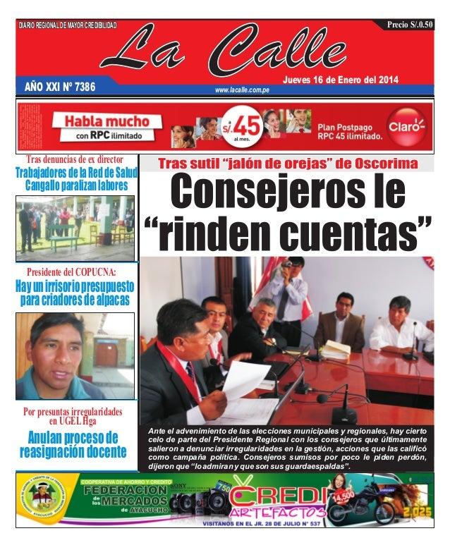 DIARIO REGIONAL DE MAYOR CREDIBILIDAD  AÑO XXI Nº 7386  La Calle  Precio S/.0.50  Jueves 16 de Enero del 2014  www.lacalle...