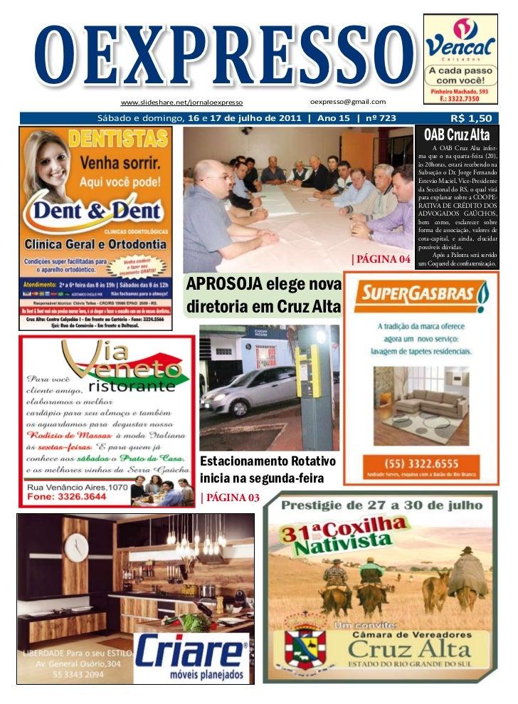 OEXPRESSO     www.slideshare.net/jornaloexpresso      oexpresso@gmail.com Sábado e domingo, 16 e 17 de julho de 2011 | Ano...