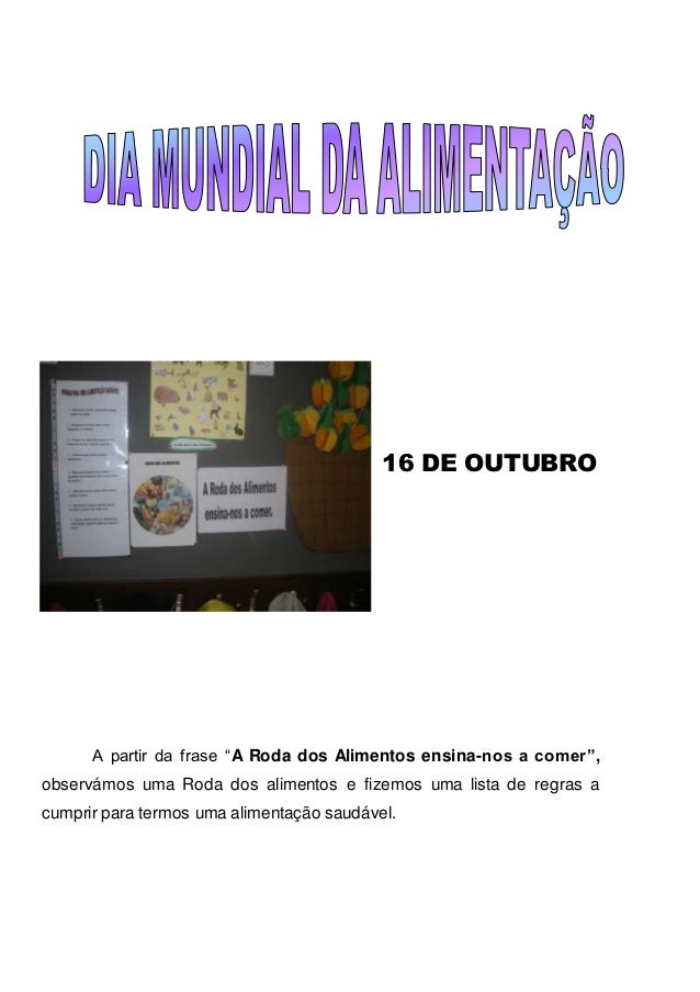 "16 DE OUTUBRO A partir da frase ""A Roda dos Alimentos ensina-nos a comer"", observámos uma Roda dos alimentos e fizemos uma..."