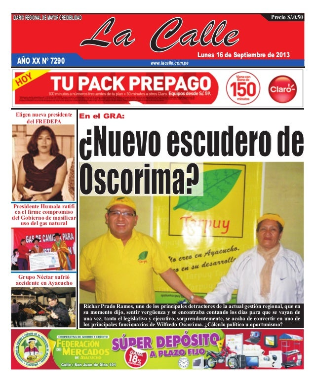 La Calle DIARIOREGIONALDEMAYORCREDIBILIDAD Lunes 16 de Septiembre de 2013 www.lacalle.com.pe Precio S/.0.50 En el GRA: AÑO...