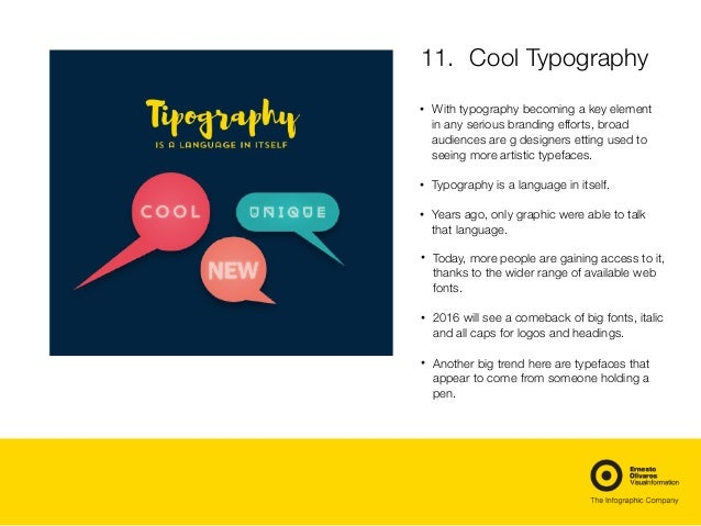 11. Cool Typography  • With typography becoming a key element in any serious branding efforts, broad audiences are g des...