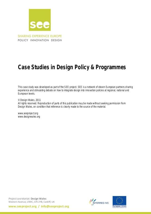 Project secretariat: Design Wales Western Avenue, UWIC, CF5 2YB, Cardiff, UK www.seeproject.org / info@seeproject.org Case...