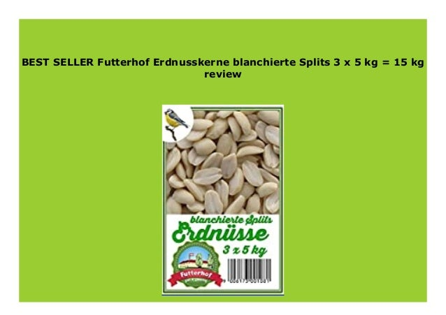gesch/älte Sonnenblumenkerne 5 kg GRATIS Versand mit DHL Futterhof Kombipack-1: Fettfutter 5 kg Erdnusskerne blanchierte Splits 5 kg