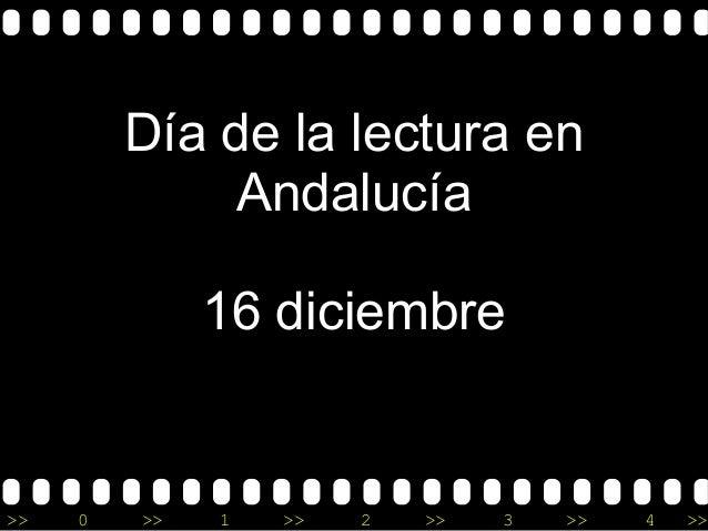Día de la lectura en Andalucía 16 diciembre  >>  0  >>  1  >>  2  >>  3  >>  4  >>