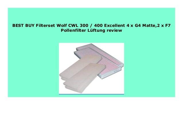 400 Excellent 2 x G4 Matte 1 x F7 Pollenfilter L/üftung Filterset Wolf CWL 300