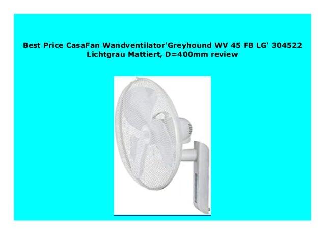 CasaFan WandventilatorGreyhound WV 45 FB LG 304522 Lichtgrau-Mattiert D=400mm