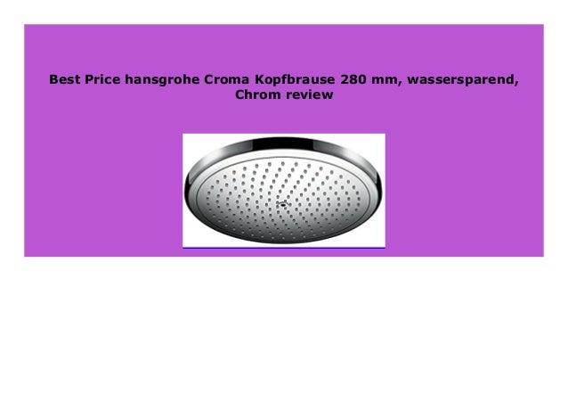 chrom hansgrohe Croma Kopfbrause 280 mm wassersparend