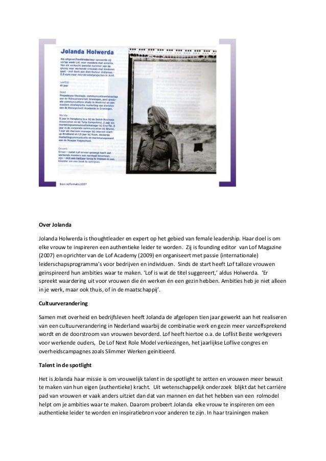 Over Jolanda Jolanda Holwerda is thoughtleader en expert op het gebied van female leadership. Haar doel is om elke vrouw t...