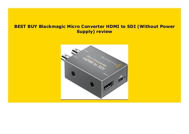Sell Blackmagic Micro Converter Hdmi To Sdi Without Power Supply Re