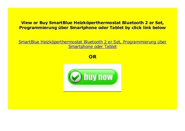 Programmierung /über Smartphone oder Tablet SmartBlue Heizk/öperthermostat Bluetooth 2-er Set