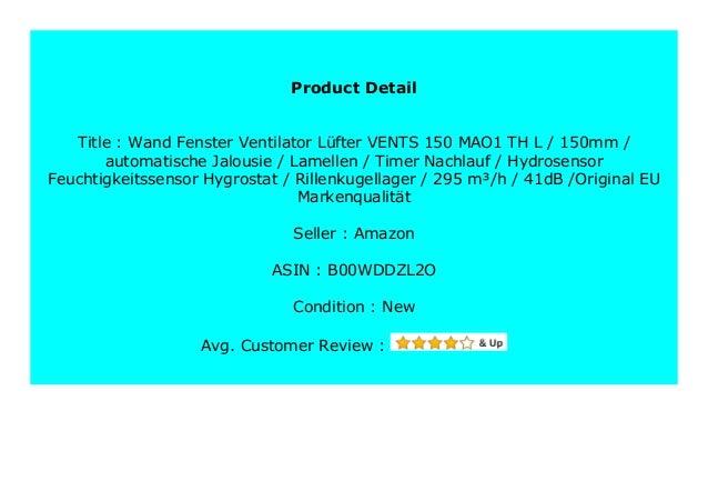 295 m/³//h 41dB //Original EU Markenqualit/ät Lamellen Wand Fenster Ventilator L/üfter VENTS 150 MAO1 TH L Rillenkugellager automatische Jalousie 150mm Timer Nachlauf Hydrosensor Feuchtigkeitssensor Hygrostat