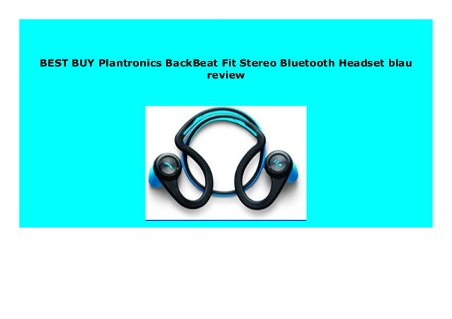 Best Buy Plantronics Backbeat Fit Stereo Bluetooth Headset Blau Revie