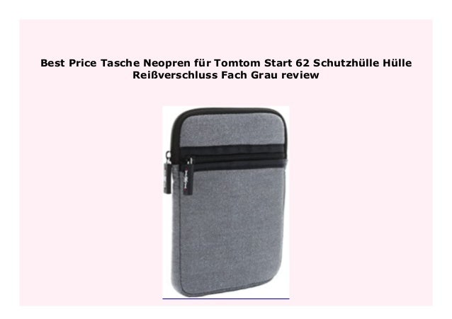 Fach Grau Tasche Neopren f/ür Tomtom Start 62 Schutzh/ülle H/ülle Rei/ßverschluss