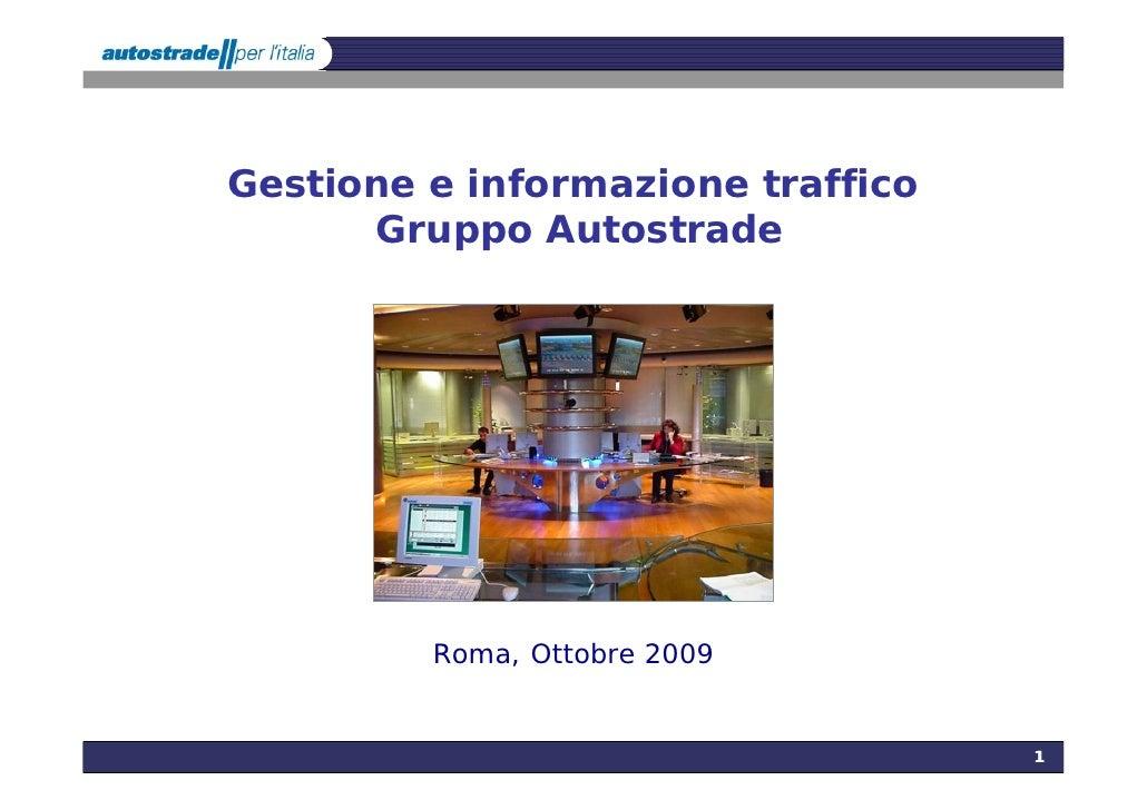 Gestione e informazione traffico       Gruppo Autostrade              Roma, Ottobre 2009                                  ...