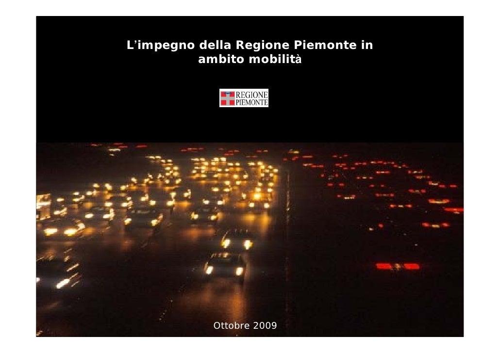 L'impegno della Regione Piemonte in           ambito mobilità                 Ottobre 2009