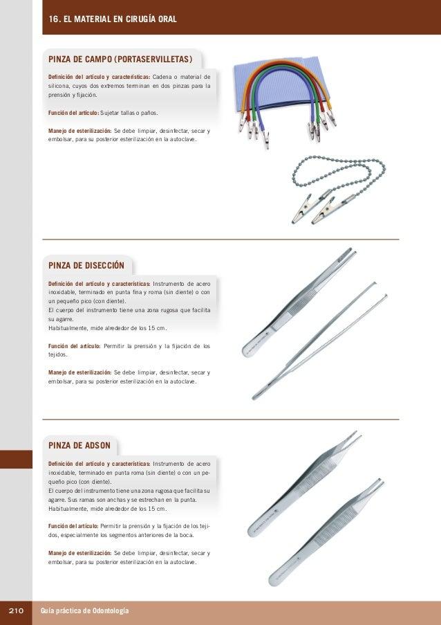 Guía práctica de Odontología210 16. EL MATERIAL EN CIRUGÍA ORAL PINZA DE CAMPO (PORTASERVILLETAS) PINZA DE DISECCIÓN Defin...