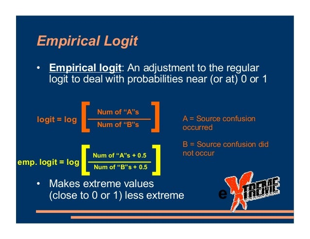 Empirical Logit • Empirical logit: An adjustment to the regular logit to deal with probabilities near (or at) 0 or 1 • Mak...