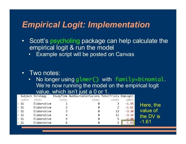 Empirical Logit: Implementation • Scott's psycholing package can help calculate the empirical logit & run the model • Exam...