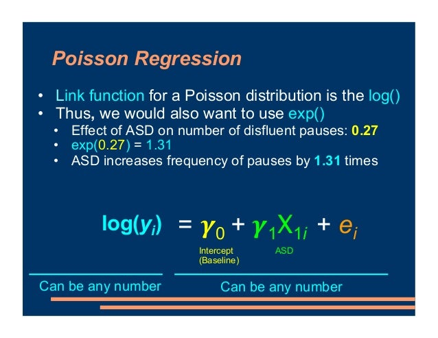 • Link function for a Poisson distribution is the log() • Thus, we would also want to use exp() • Effect of ASD on number ...