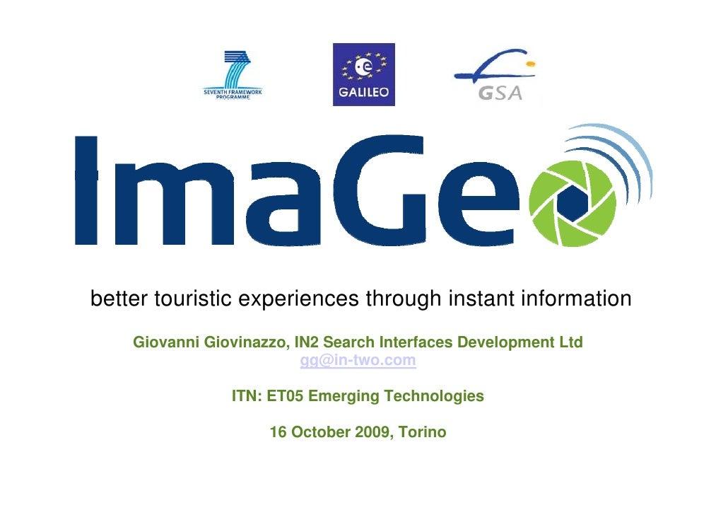 better touristic experiences through instant information     Giovanni Giovinazzo, IN2 Search Interfaces Development Ltd   ...