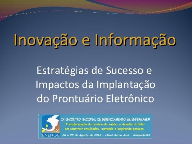 Inovação e Informação Estratégias de Sucesso e Impactos da Implantação do Prontuário Eletrônico