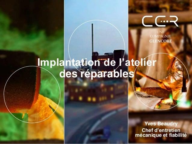 Implantation de l'atelier des réparables Yves Beaudry Chef d'entretien mécanique et fiabilité