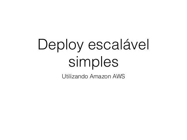 Deploy escalável simples Utilizando Amazon AWS