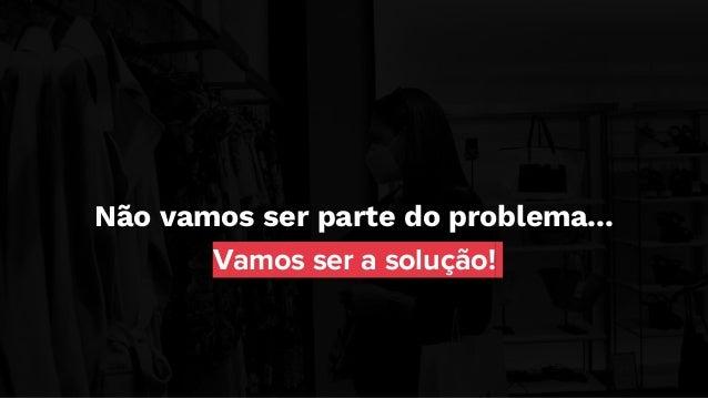 86% disse estar disposto a investir em tecnologias para apoiar as vendas na loja física. Fonte: E-commerce Brasil 2021 A p...