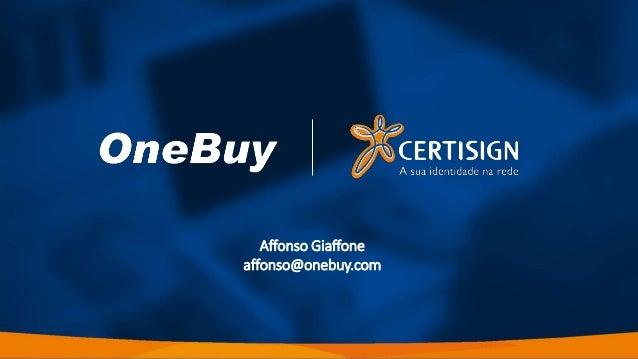 Affonso Giaffone affonso@onebuy.com