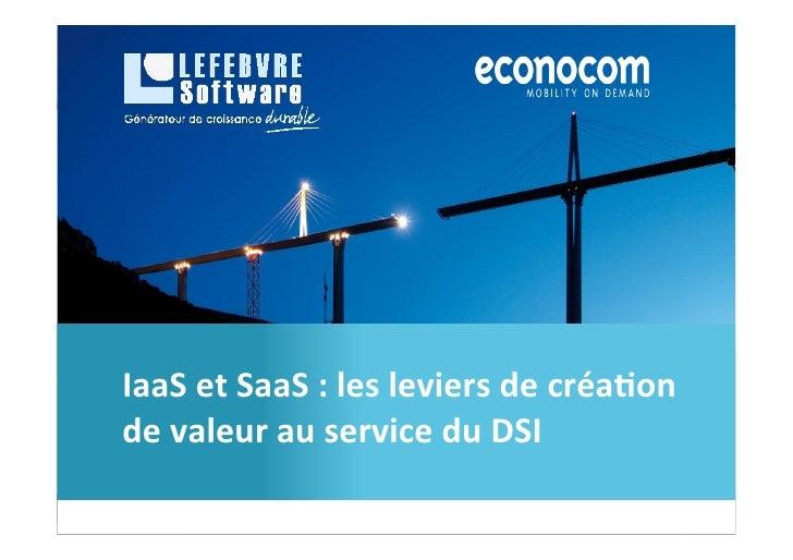 IaaS et SaaS : les leviers de créa0on de valeur au service du DSI