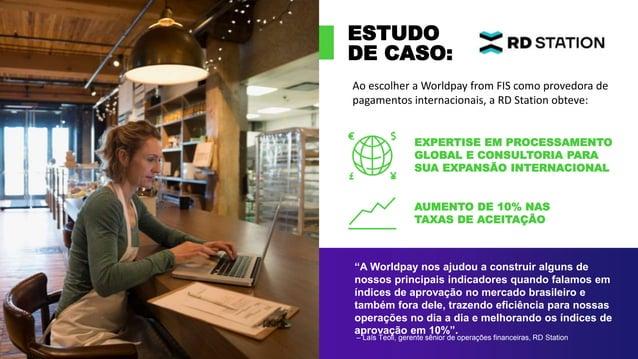 """ESTUDO DE CASO: """"A Worldpay nos ajudou a construir alguns de nossos principais indicadores quando falamos em índices de ap..."""
