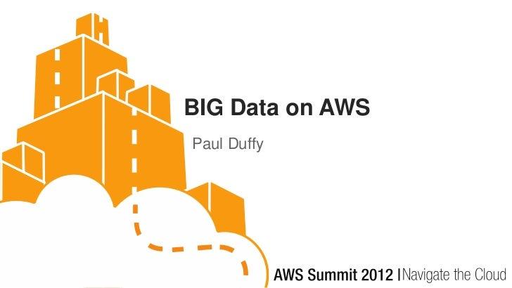 BIG Data on AWSPaul Duffy