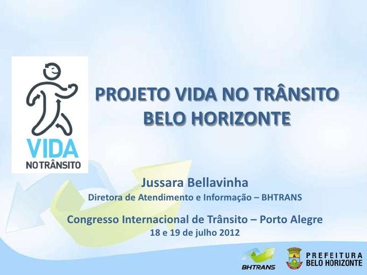 PROJETO VIDA NO TRÂNSITO          BELO HORIZONTE               Jussara Bellavinha    Diretora de Atendimento e Informação ...
