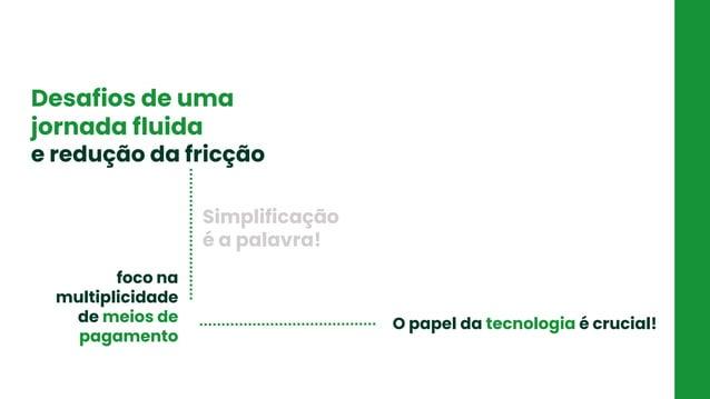 FRETE Criação de promoção de frete Simplificação é a palavra! foco na multiplicidade de meios de pagamento O papel da tecn...